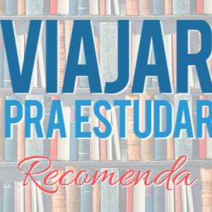 Viaje nesta Leitura! Livros que indico para Estudar no Exterior